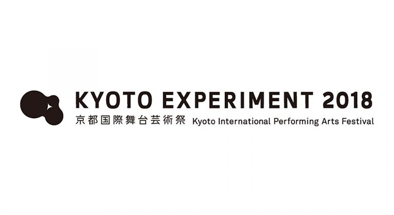 Kyoto Experiment: Kyoto International Performing Arts Festival 2018